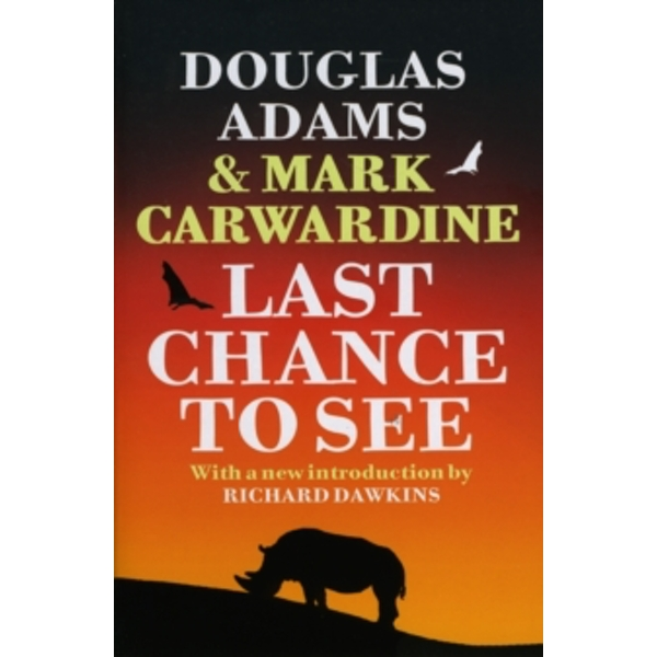 Last Chance to See by Douglas Adams, Mark Carwardine (Paperback, 2009)
