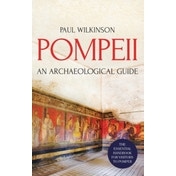 Pompeii : An Archaeological Guide