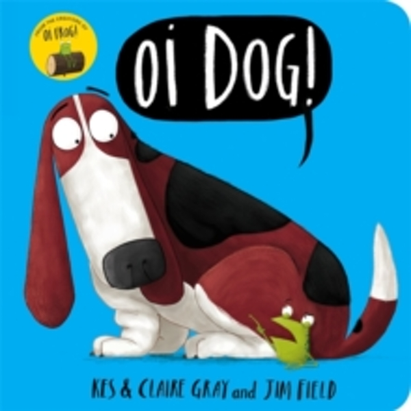 Oi Dog! : Board Book