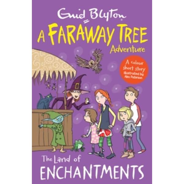 The Land of Enchantments : A Faraway Tree Adventure