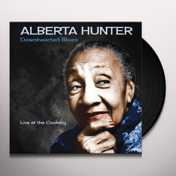 Alberta Hunter - Downhearted Blues: Live At The Cookery Vinyl