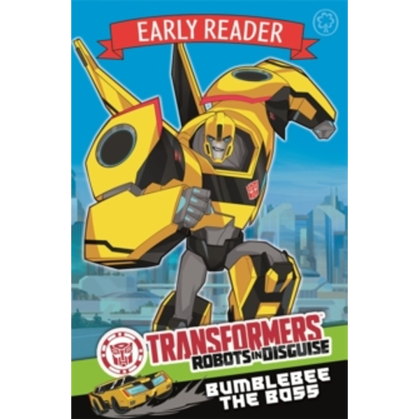 Transformers Early Reader: Bumblebee the Boss : Book 1