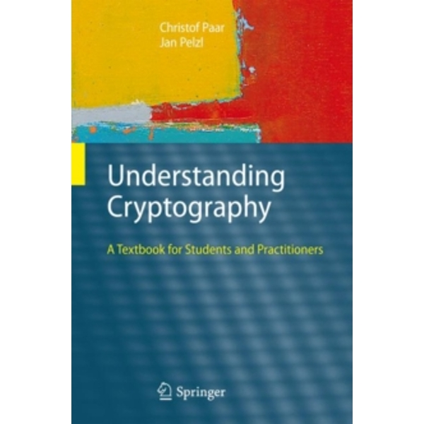 Understanding Cryptography : A Textbook for Students and Practitioners Hardcover