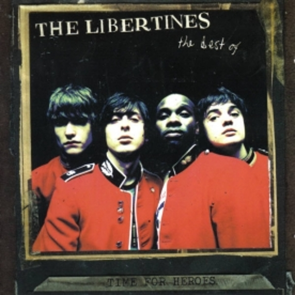 Libertines - Time For Heroes The Best Of The Libertines CD