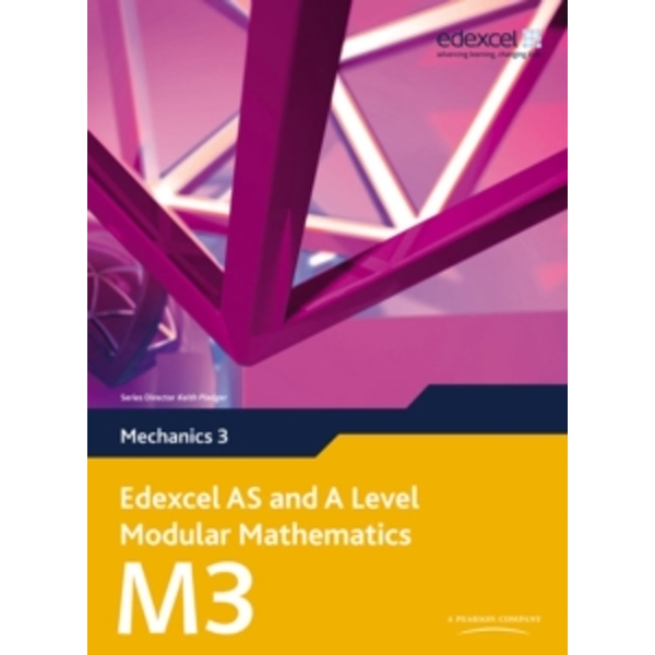 Edexcel AS and A Level Modular Mathematics Mechanics 3 M3 by Keith Pledger (Mixed media product, 2009)