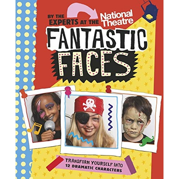 Fantastic Faces Transform yourself into 12 dramatic characters Paperback / softback 2019