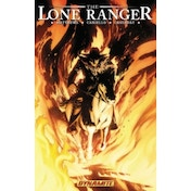 The Lone Ranger Volume 3: Scorched Earth