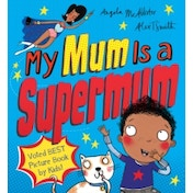 My Mum Is a Supermum by Angela McAllister (Paperback, 2016)