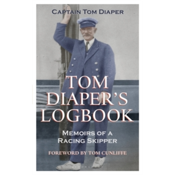 Tom Diaper's Logbook : Memoirs of a Racing Skipper