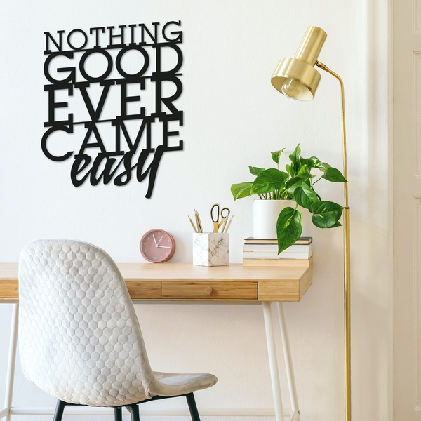 Nothing Good Ever Came Easy Black Decorative Metal Wall Accessory