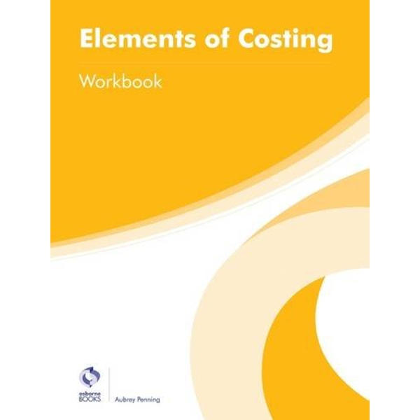 Elements of Costing Workbook by Aubrey Penning (Paperback, 2016)