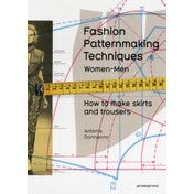 Fashion Patternmaking Techniques : Women & Men: How to Make Skirts and Trousers 1