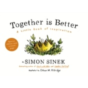 Together is Better: A Little Book of Inspiration by Simon Sinek (Hardback, 2016)