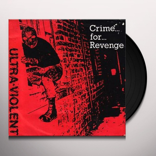 Ultra-Violent - Crime For Revenge Vinyl