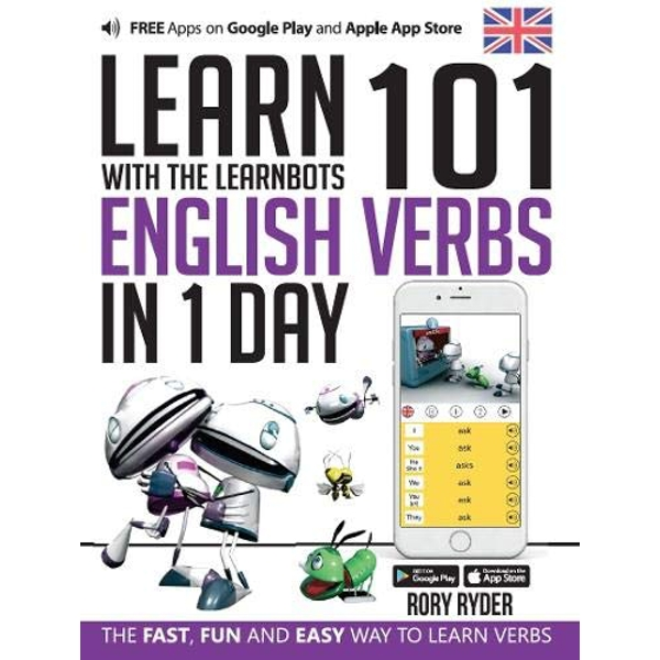 Learn 101 English Verbs in 1 Day with the Learnbots: The Fast, Fun and Easy Way to Learn Verbs by Rory Ryder (Paperback, 2017)