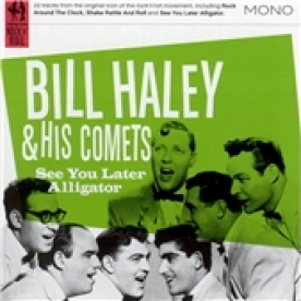 Bill Haley See You Later Alligator CD