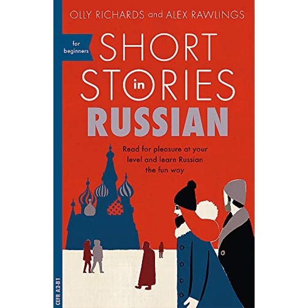 Short Stories in Russian for Beginners Read for pleasure at your level, expand your vocabulary and learn Russian the fun way! Paperback / softback 2018