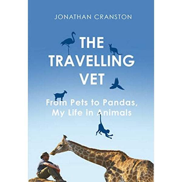 The Travelling Vet From pets to pandas, my life in animals Hardback 2018