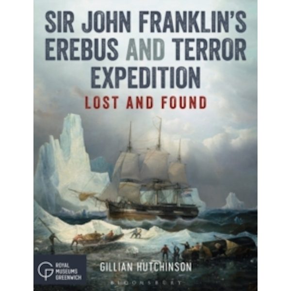 Sir John Franklin's Erebus and Terror Expedition : Lost and Found