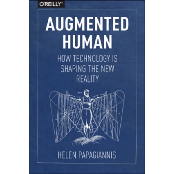 Augmented Human by Helen Papagiannis (Paperback, 2017)