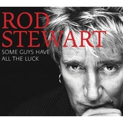 Rod Stewart - Some Guys Have All The Luck CD