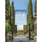 La Colle Noire: Christian Dior in the South of France by Laurence Benaim (Hardback, 2017)