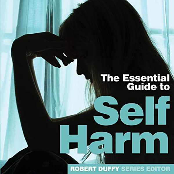 Self Harm The Essential Guide Paperback / softback 2019