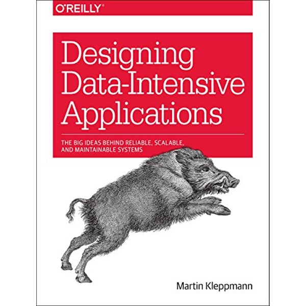 Designing Data-Intensive Applications: The Big Ideas Behind Reliable, Scalable, and Maintainable Systems by Martin Kleppmann (Paperback, 2017)