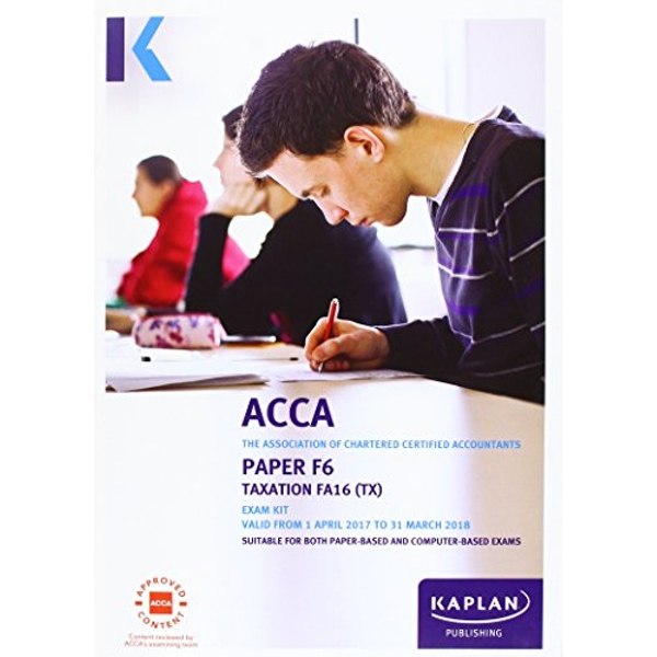 ACCA F6 Taxation FA2016 - Exam Kit by Kaplan Publishing (Paperback, 2016)