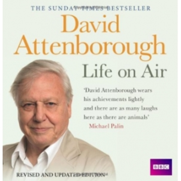 David Attenborough Life on Air: Memoirs of A Broadcaster by Sir David Attenborough (CD-Audio, 2010)