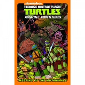 Teenage Mutant Ninja Turtles  Meeting Of The Mutanimals Hardcover