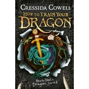 How to Train Your Dragon: How to Steal a Dragon\'s Sword : Book 9