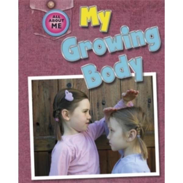 All About Me: My Growing Body