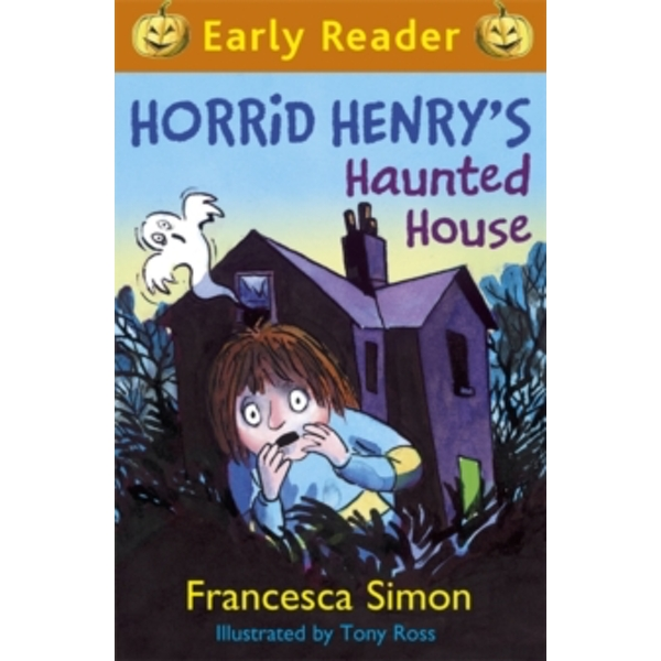Horrid Henry's Haunted House : Book 6