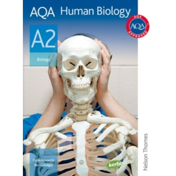 AQA Human Biology A2 Student Book by Pauline Lowrie, Beverley Goodger (Paperback, 2009)