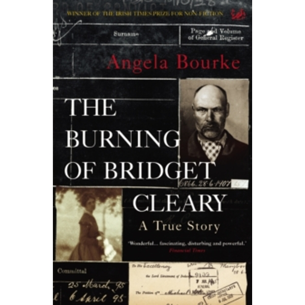 The Burning Of Bridget Cleary : A True Story