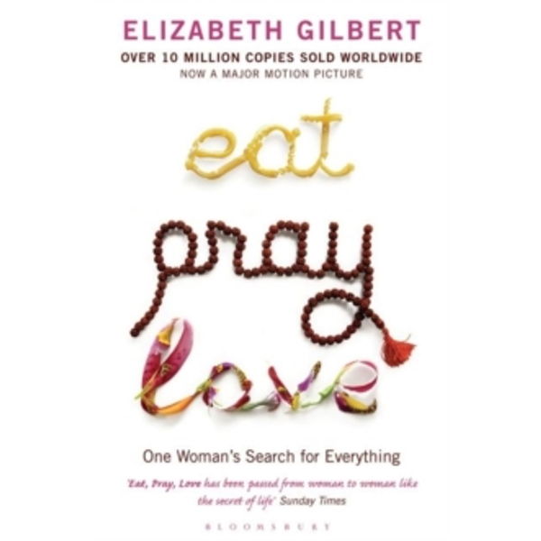 Eat, Pray, Love : One Woman's Search for Everything Paperback