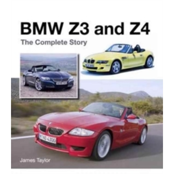 BMW Z3 and Z4 : The Complete Story
