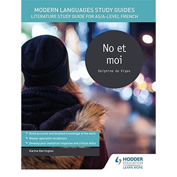 Modern Languages Study Guides: No et moi: Literature Study Guide for AS/A-level French by Karine Harrington (Paperback, 2017)