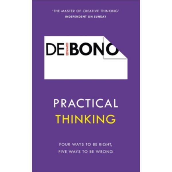 Practical Thinking : Four Ways to be Right, Five Ways to be Wrong