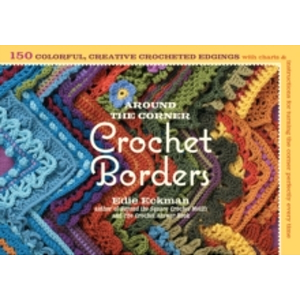 Around the Corner Crochet Borders by Edie Eckman (Paperback, 2010)
