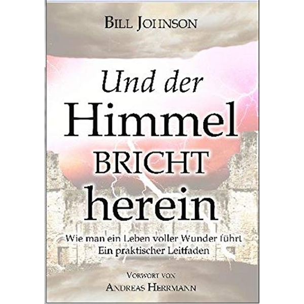 When Heaven Invades Earth (German) by Bill Johnson (Paperback, 2007)