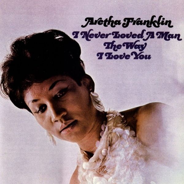 Aretha Franklin ‎– I Never Loved A Man The Way I Love You Vinyl