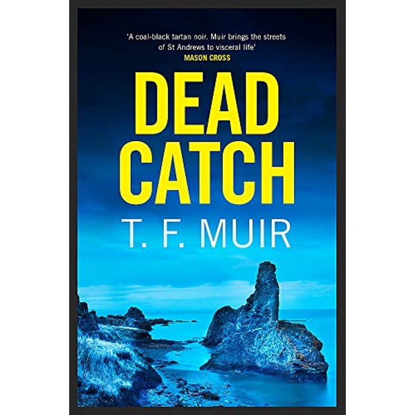 Dead Catch (DCI Andy Gilchrist Series, Book 8) by T.F. Muir (Hardback, 2019)