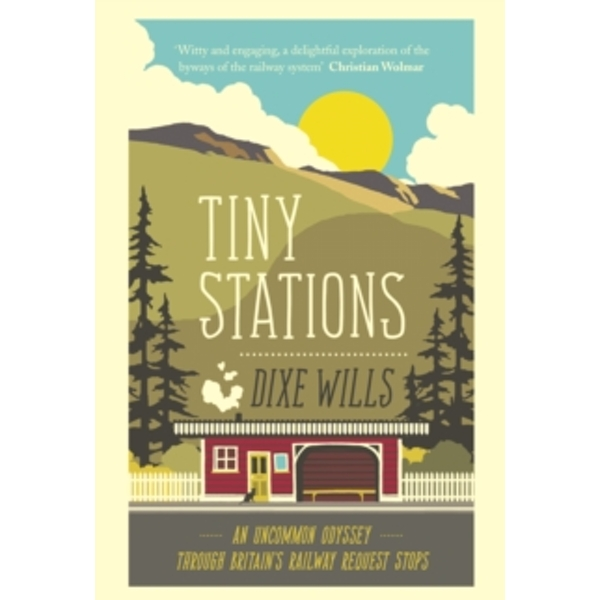 Tiny Stations by Dixe Wills (Paperback, 2016)
