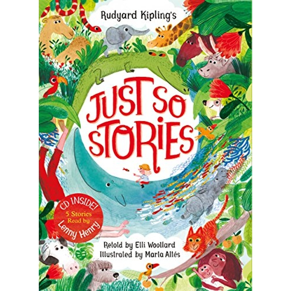 Rudyard Kipling's Just So Stories, retold by Elli Woollard Book and CD Pack Book 2018