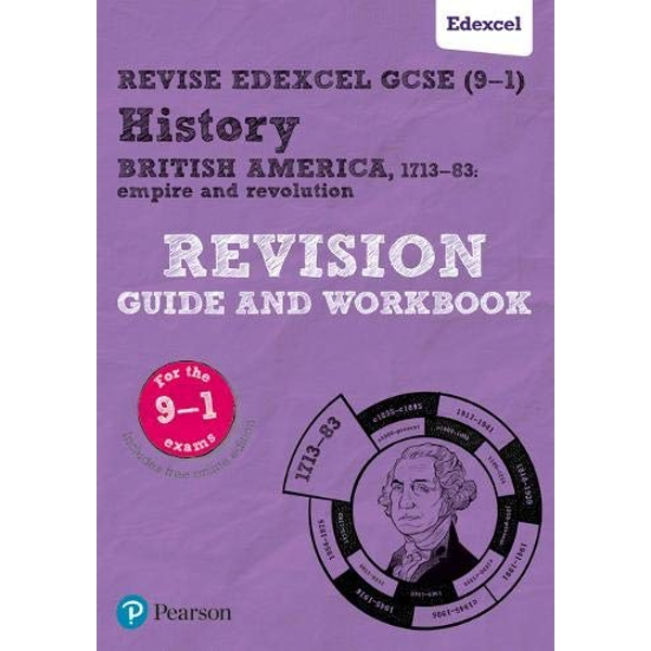 Revise Edexcel GCSE (9-1) History British America Revision Guide and Workbook with free online edition Mixed media product 2018
