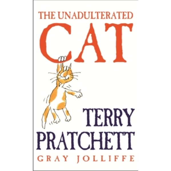 The Unadulterated Cat by Terry Pratchett (Hardback, 2002)