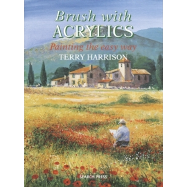 Brush with Acrylics: Painting the Easy Way by Terry Harrison (Paperback, 2004)