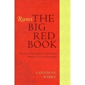 Rumi: The Big Red Book: The Great Masterpiece Celebrating Mystical Love and Friendship by Coleman Barks (Paperback, 2011)